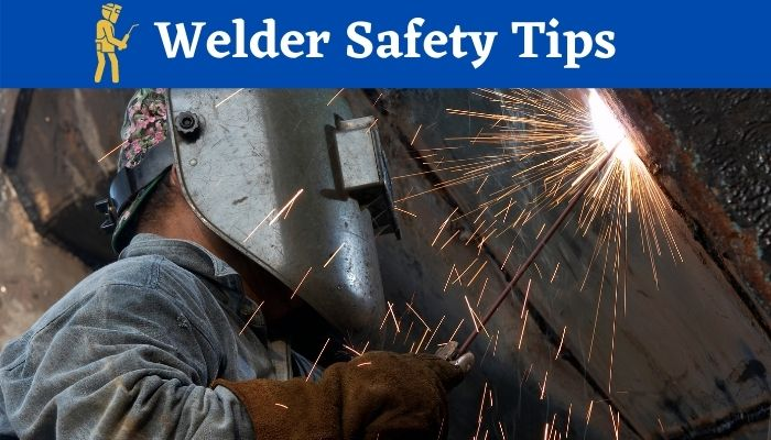 Best welder safety tips