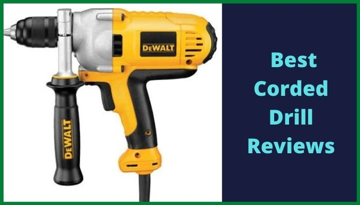 best corded drill review