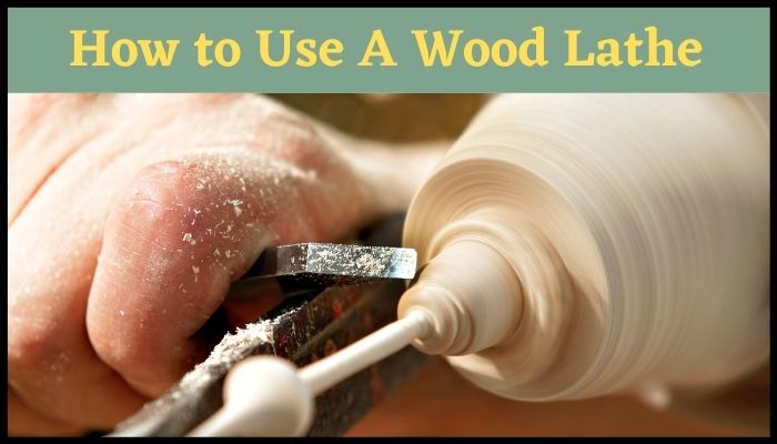 how to use a wood lathe